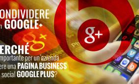 Perché avere una pagina business sul social Google ?